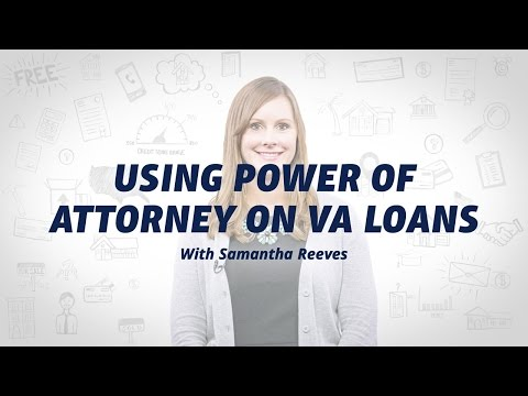 VA Loans and Power of Attorney (POA): Explained by Veterans United Home Loans