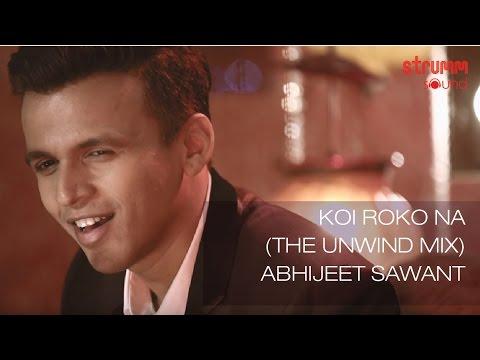 Koi Roko Na Lyrics - Abhijeet Sawant