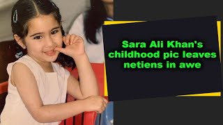 Sara Ali Khan's childhood pic leaves netiens in awe - IANSINDIA