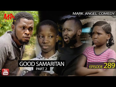 GOOD SAMARITAN Part 2 (Mark Angel Comedy) (Episode 289)
