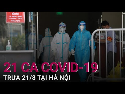 Trưa 21/8, Hà Nội thêm 21 ca mắc Covid-19, trong đó có 3 ca ở chung cư HH Linh Đàm | VTC Now