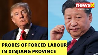 U.S Investigating Forced Slave Labour in Xinjiang | NewsX - NEWSXLIVE