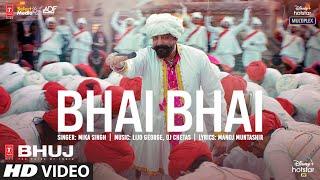 Bhai Bhai Song   Bhuj: The Pride Of India  Sanjay D.  Mika S   Lijo George - DJ Chetas  Manoj M - TSERIES