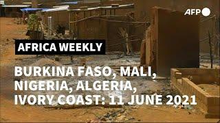 Africa Weekly : massacre in Burkina Faso, Twitter suspended in Nigeria   AFP