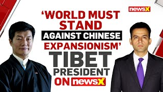 'World Must Stand Against Chinese Expansionism' | Tibet President on NewsX - NEWSXLIVE
