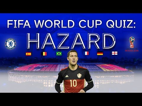 FIFA World Cup 2018 Quiz: Chelsea's Hazard in the hotseat