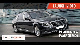 Mercedes-Benz Maybach S600 | Launch Video | CarDekho.com
