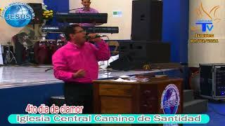 4to día de clamor de la Iglesia Central Camino de Santidad (04/03/2021)