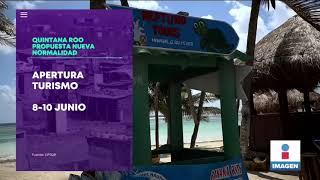 Quintana Roo podría reactivar turismo entre el 8 y 10 de junio | Noticias con Yuriria Sierra