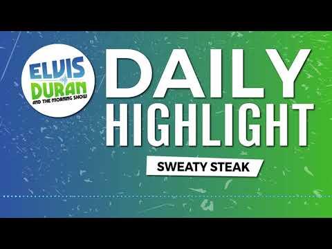 connectYoutube - Sweaty Steak   Elvis Duran Daily Highlight