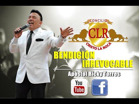 BENDICIÓN IRREVOCABLE -  Apóstol Ricky Torres
