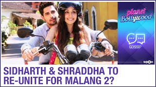 Sidharth Malhotra and Shraddha Kapoor to re-unite for Malang sequel? | Bollywood Gossip - ZOOMDEKHO