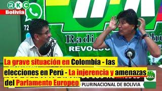 Radio Kawsachun Evo Morales: la grave situación en Colombia, la injerencia del Parlamento Europeo...