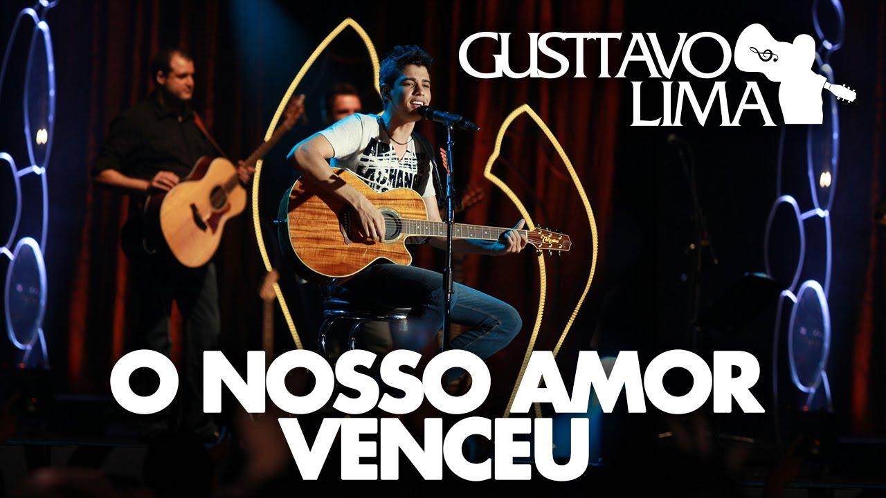 O Nosso Amor Venceu - Gusttavo Lima