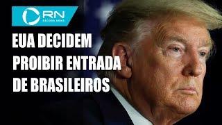 EUA decidem proibir entrada de viajantes do Brasil no país