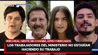 EL PERÚ REAL QUE NO CUENTAN OTRO MEDIOS: GENTE SIN CHAMBA, BONO PARA ARTISTAS, AFPS Y MERCADOS????