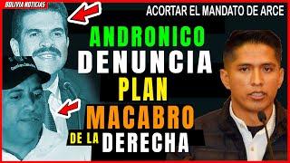 ¡ULTIMO! ANDRONICO DENUNCIA PLAN MAC4BRQ DE LA DERECHA  CONTRA LUIS ARCE.