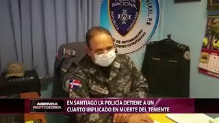 En Santiago la Policía detiene a un cuarto implicado en muerte del teniente