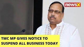 TMC MP Sukhendu Shekar Roy Gives Notice | Notice To Suspend All Business Today  | NewsX - NEWSXLIVE