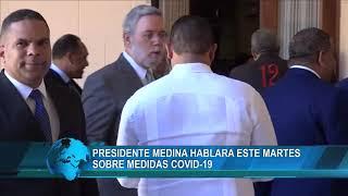 Presidente Medina hablará este martes sobre medidas Covid-19