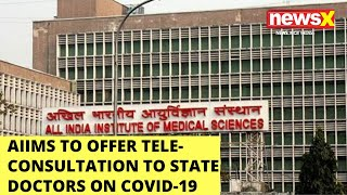 AIIMS Delhi To Start Tele-Consultation NewsX - NEWSXLIVE