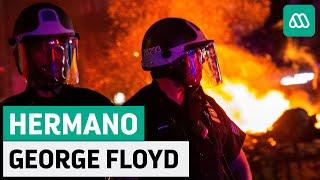 Estados Unidos | Habla hermano de George Floyd ante manifestaciones en diversas ciudades