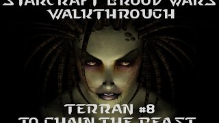 Starcraft Brood Wars - Terran Mission #8 - To Chain The Beast - Walkthrough!
