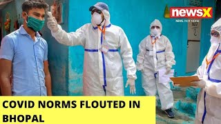 Covid Norms Flouted In Bhopal | NewsX Ground Report | NewsX - NEWSXLIVE
