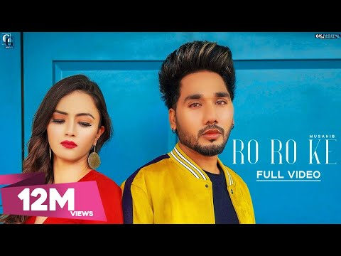 MUSAHIB-Ro Ro Ke Mp3 Song Download And Video