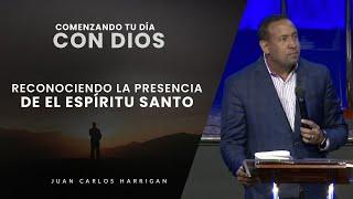 Comenzando Tu Día con Dios Reconociendo la Presencia de El Espíritu Santo Pastor JuanCarlos Harrigan