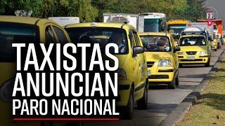 Taxistas anuncian paro nacional tras regreso de Uber - El Espectador