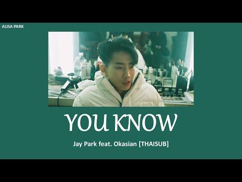 [THAISUB]-You-Know---Jay-Park(