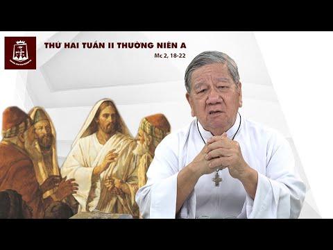 Suy niệm Lời Chúa Thứ Hai Tuần II Thường Niên A (Mc 2, 8-22) - Lm Giuse Nguyễn Tiến Lộc, C.Ss.R. 20/01/2020