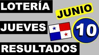 Resultados Sorteo Loteria Jueves 10 de Junio 2021 Loteria Nacional de Panama Miercolito Que Jugo