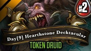 Day[9] HearthStone Decktacular #17 - Token Druid! P2