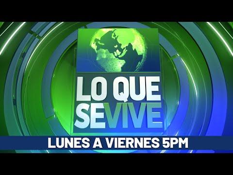 Noticiero Lo Que Se Vive,  Edición Estelar (18/06/2021)