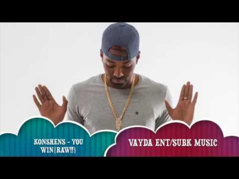 Konshens - YOU WIN {RAW} vayda ent/subk music june 2016