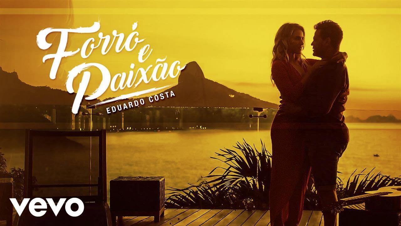 Forró Ou Paixão - Eduardo Costa