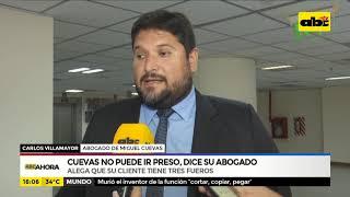 Cuevas, tiene tres fueros y no puede ir preso, dice abogado