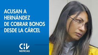 Familia de Nibaldo Villegas acusa que Johanna Hernández cobra bonos desde la cárcel