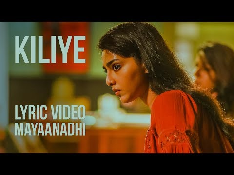 Kiliye Lyric Video | Mayaanadhi