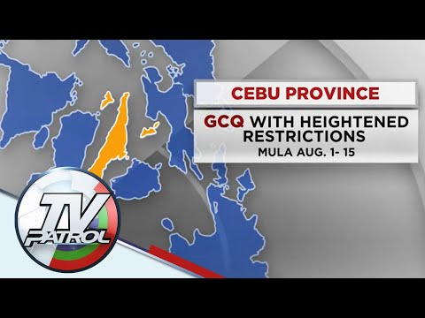 Cebu isinailalim sa GCQ with heightened restrictions mula August 1-15   TV Patrol