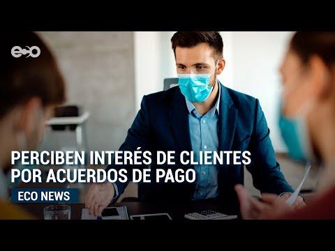 Perciben interés de clientes por acuerdos de pago | Eco News