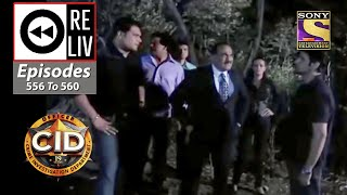 Weekly Reliv - CID - सी आई डी  - Episodes 556 To 560 - SETINDIA