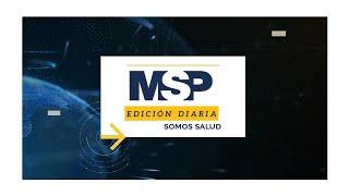 MSP Edición Diaria 25 de mayo