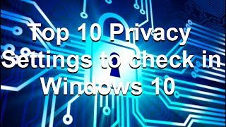 ?Stop Windows 10 Spying - Privacy Settings Tips
