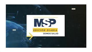 MSP Edición Diaria 20 de mayo