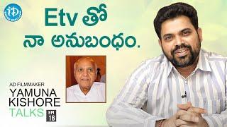 I Share a Special Bond With ETV backslashu0026 Ramoji Rao | Yamuna Kishore Talks - Episode 16 | iDream Movies - IDREAMMOVIES