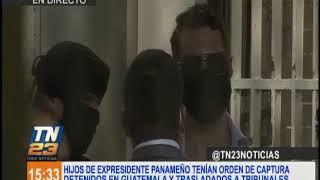 Hijos de expresidente panameño tenían orden de captura