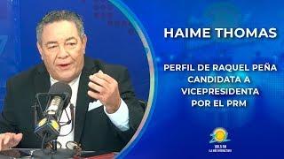Haime Thomas Frías  comenta perfil de Raquel Peña candidata a vicepresidenta por el PRM